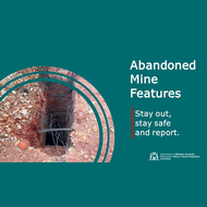 Stay out, stay safe and report abandoned mine features